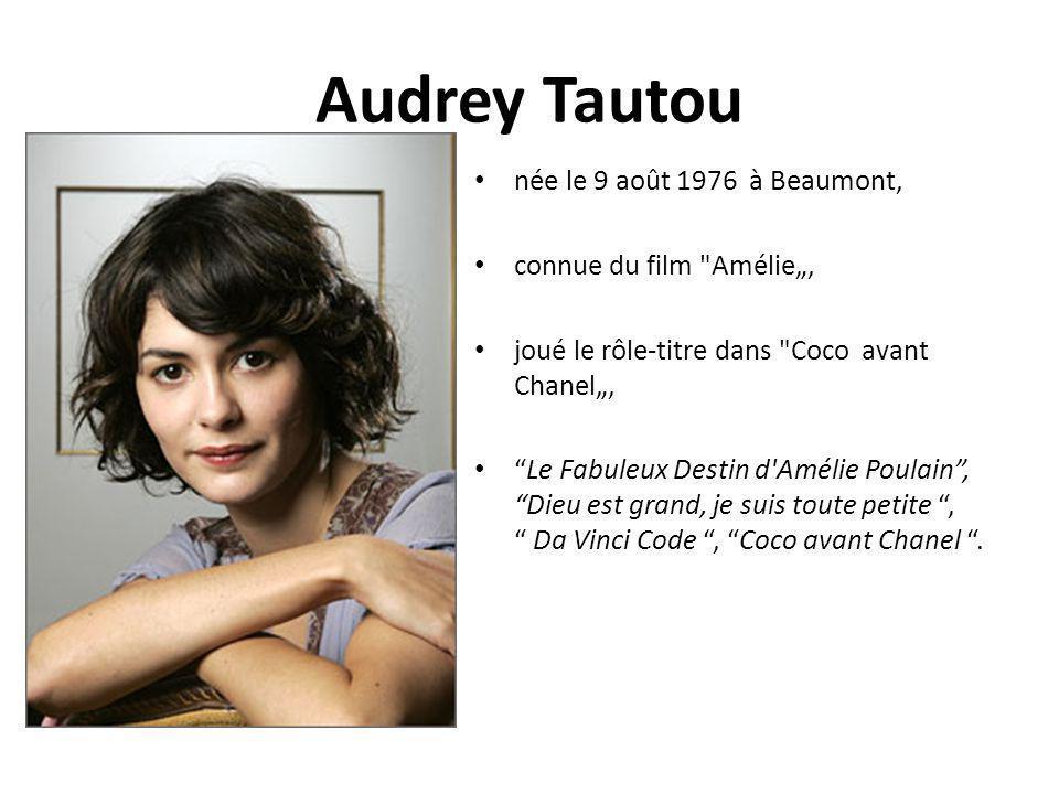 Audrey Tautou née le 9 août 1976 à Beaumont, connue du film