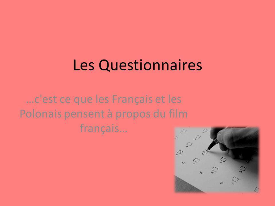 Les Questionnaires …c'est ce que les Français et les Polonais pensent à propos du film français…