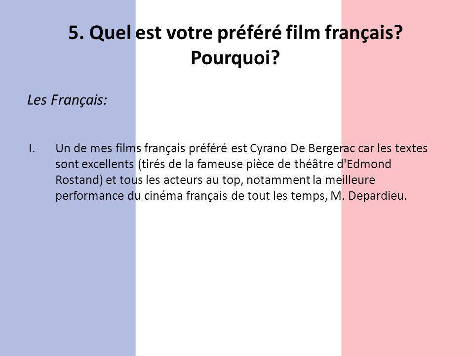 Les Français: I.Un de mes films français préféré est Cyrano De Bergerac car les textes sont excellents (tirés de la fameuse pièce de théâtre d'Edmond
