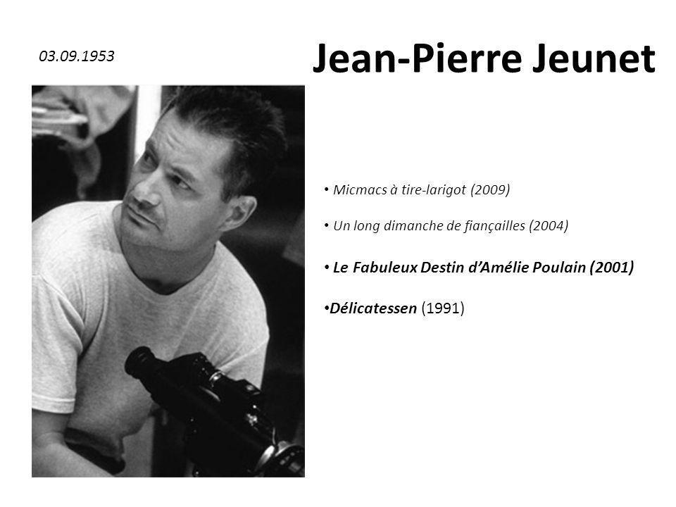 Jean-Pierre Jeunet Micmacs à tire-larigot (2009) Un long dimanche de fiançailles (2004) Le Fabuleux Destin dAmélie Poulain (2001) Délicatessen (1991)