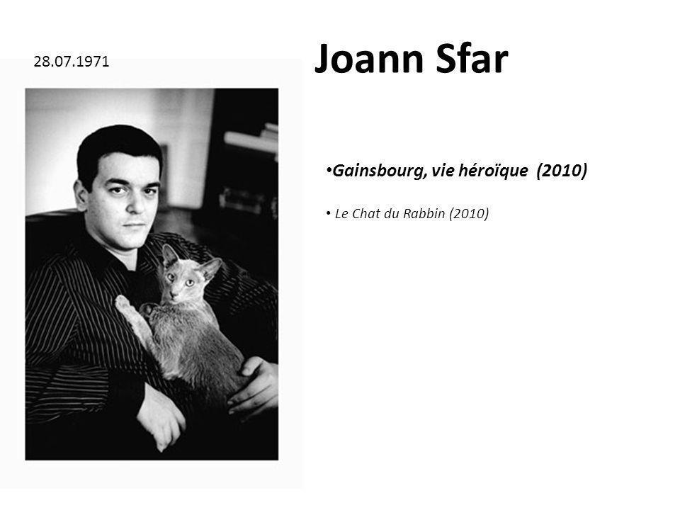 Joann Sfar Gainsbourg, vie héroïque (2010) Le Chat du Rabbin (2010) 28.07.1971