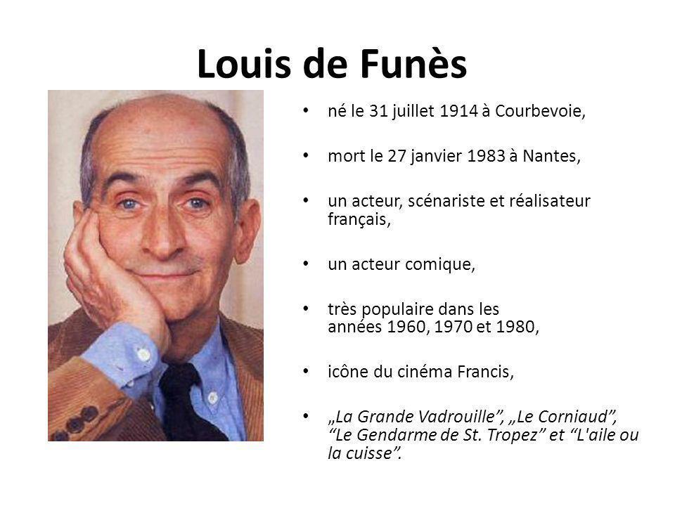 Louis de Funès né le 31 juillet 1914 à Courbevoie, mort le 27 janvier 1983 à Nantes, un acteur, scénariste et réalisateur français, un acteur comique,