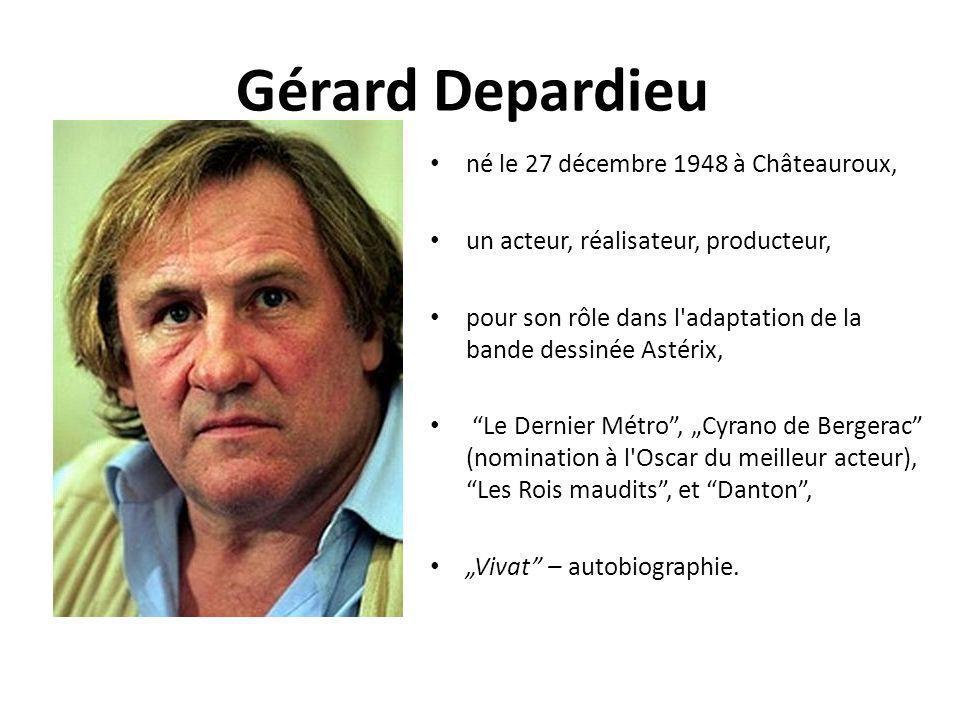 Gérard Depardieu né le 27 décembre 1948 à Châteauroux, un acteur, réalisateur, producteur, pour son rôle dans l'adaptation de la bande dessinée Astéri