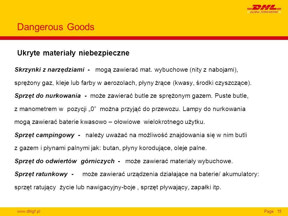 www.dhlgf.plPage15 Ukryte materiały niebezpieczne Dangerous Goods Skrzynki z narzędziami - mogą zawierać mat. wybuchowe (nity z nabojami), sprężony ga