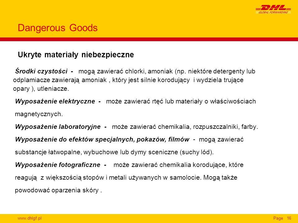 www.dhlgf.plPage16 Ukryte materiały niebezpieczne Dangerous Goods Środki czystości - mogą zawierać chlorki, amoniak (np. niektóre detergenty lub odpla