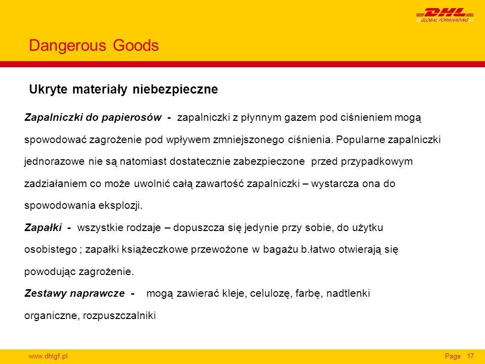 www.dhlgf.plPage17 Ukryte materiały niebezpieczne Dangerous Goods Zapalniczki do papierosów - zapalniczki z płynnym gazem pod ciśnieniem mogą spowodow