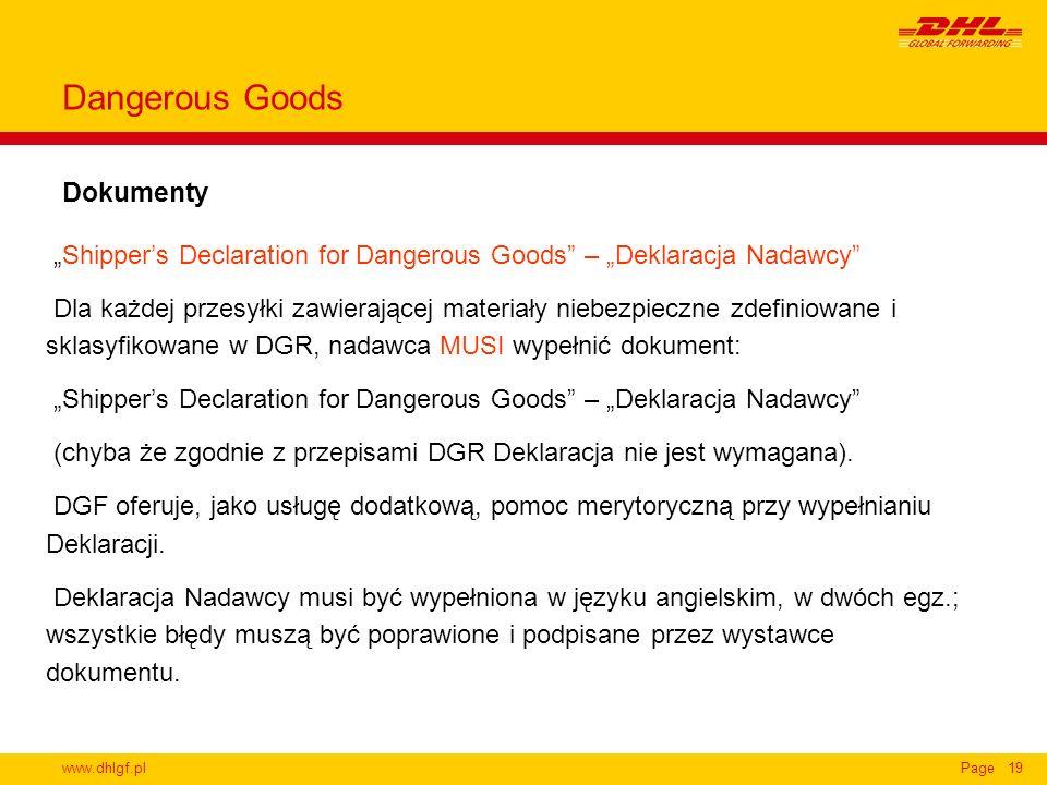 www.dhlgf.plPage19 Dokumenty Dangerous Goods Shippers Declaration for Dangerous Goods – Deklaracja Nadawcy Dla każdej przesyłki zawierającej materiały