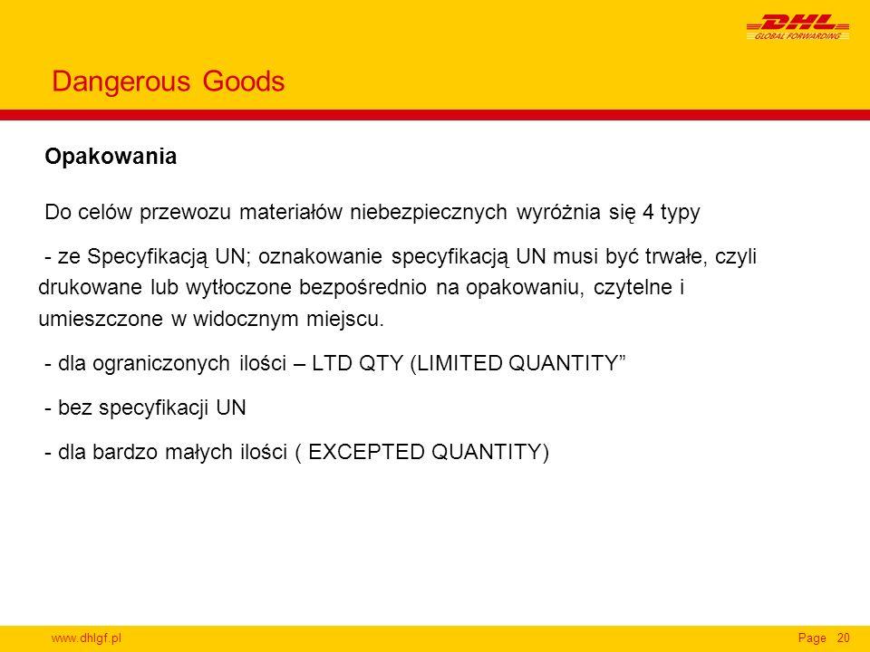 www.dhlgf.plPage20 Opakowania Dangerous Goods Do celów przewozu materiałów niebezpiecznych wyróżnia się 4 typy - ze Specyfikacją UN; oznakowanie specy