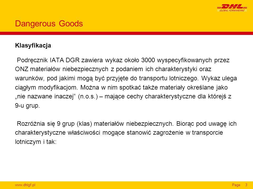 www.dhlgf.plPage3 Klasyfikacja Dangerous Goods Podręcznik IATA DGR zawiera wykaz około 3000 wyspecyfikowanych przez ONZ materiałów niebezpiecznych z p