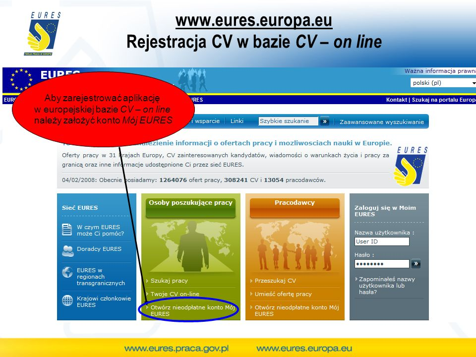 www.eures.europa.eu Rejestracja CV w bazie CV – on line Na początku należy zapoznać się z regulaminem i zaakceptować warunki korzystania z bazy CV on - line