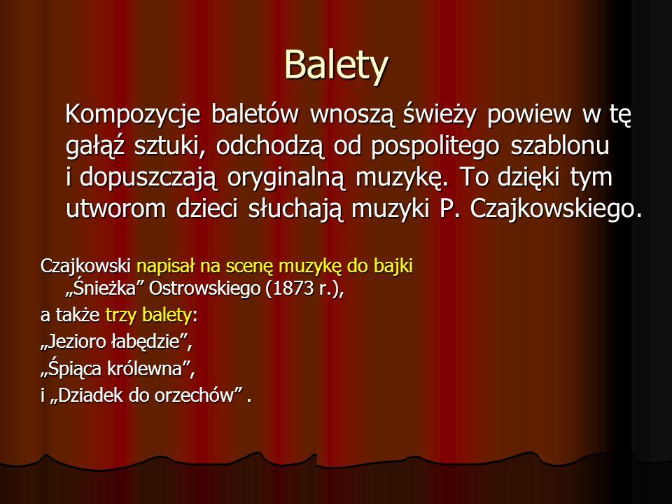 Jezioro Łabędzie (Moskwa 1877) Najsłynniejszy balet Piotra Czajkowskiego, pełen baśniowego, czarownego klimatu.
