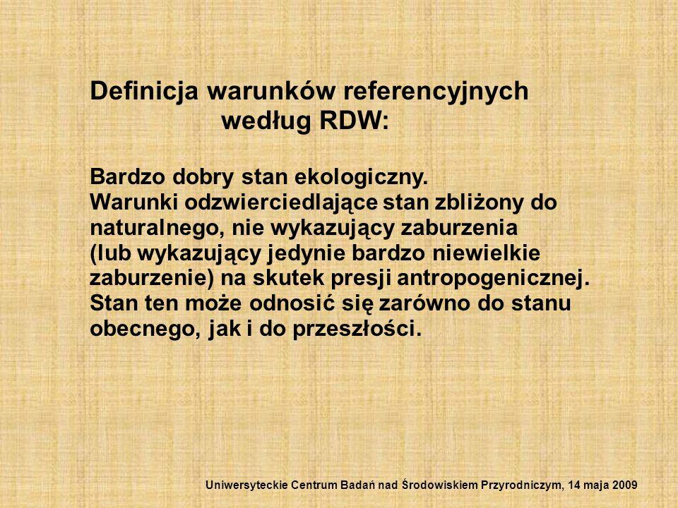 Definicja warunków referencyjnych według RDW: Bardzo dobry stan ekologiczny. Warunki odzwierciedlające stan zbliżony do naturalnego, nie wykazujący za