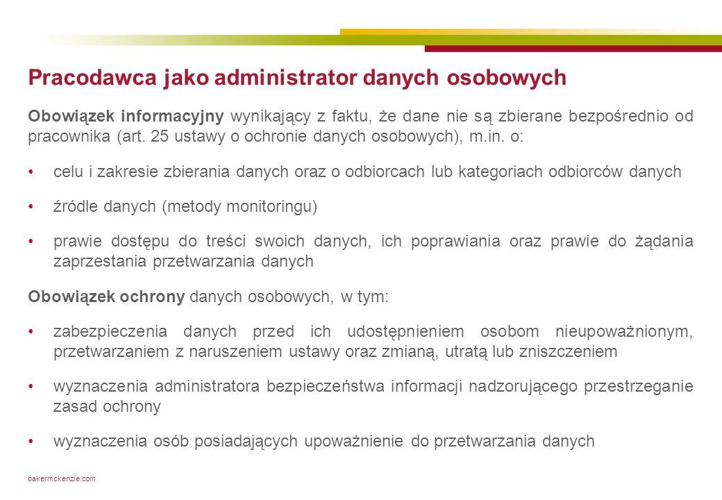 bakermckenzie.com Pracodawca jako administrator danych osobowych Obowiązek informacyjny wynikający z faktu, że dane nie są zbierane bezpośrednio od pr