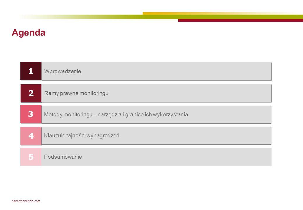 bakermckenzie.com Agenda Metody monitoringu – narzędzia i granice ich wykorzystania 3 3 Wprowadzenie 1 1 Ramy prawne monitoringu 2 2 Klauzule tajności