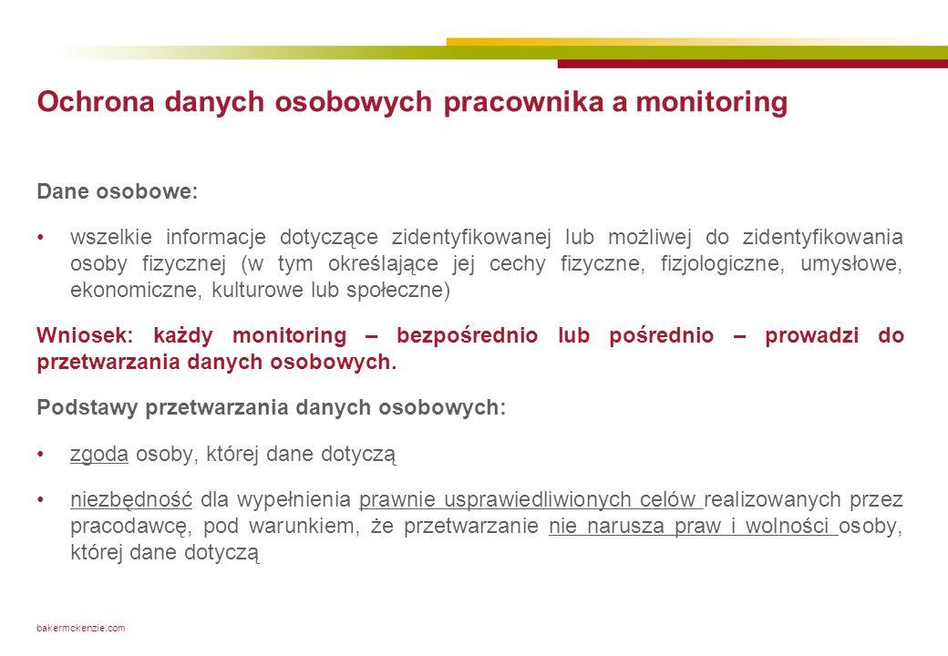 bakermckenzie.com Ochrona danych osobowych pracownika a monitoring Dane osobowe: wszelkie informacje dotyczące zidentyfikowanej lub możliwej do zident