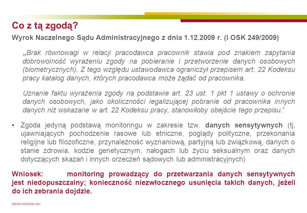 bakermckenzie.com Co z tą zgodą? Wyrok Naczelnego Sądu Administracyjnego z dnia 1.12.2009 r. (I OSK 249/2009) Brak równowagi w relacji pracodawca prac
