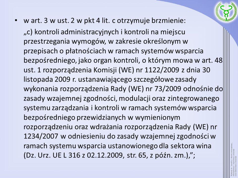 w art. 3 w ust. 2 w pkt 4 lit. c otrzymuje brzmienie: c) kontroli administracyjnych i kontroli na miejscu przestrzegania wymogów, w zakresie określony