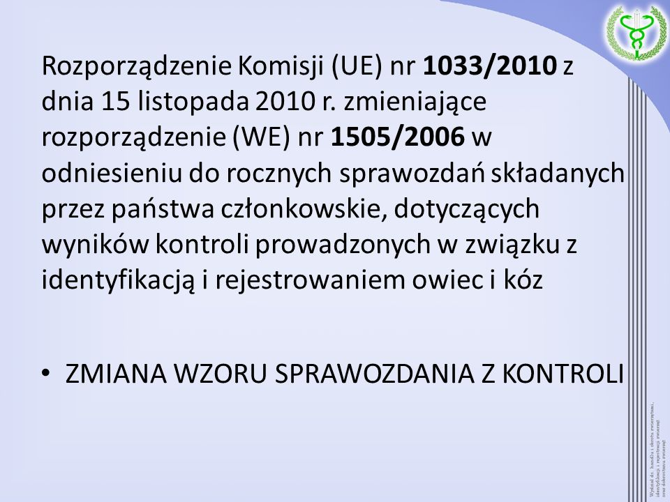 Rozporządzenie Komisji (UE) nr 1033/2010 z dnia 15 listopada 2010 r. zmieniające rozporządzenie (WE) nr 1505/2006 w odniesieniu do rocznych sprawozdań