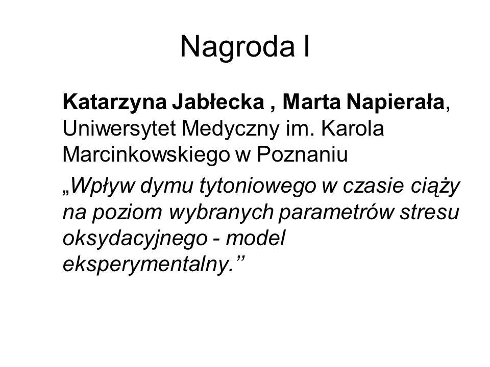 Nagroda I Katarzyna Jabłecka, Marta Napierała, Uniwersytet Medyczny im. Karola Marcinkowskiego w Poznaniu Wpływ dymu tytoniowego w czasie ciąży na poz