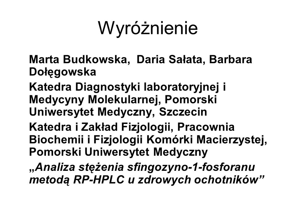 Wyróżnienie Marta Budkowska, Daria Sałata, Barbara Dołęgowska Katedra Diagnostyki laboratoryjnej i Medycyny Molekularnej, Pomorski Uniwersytet Medyczn