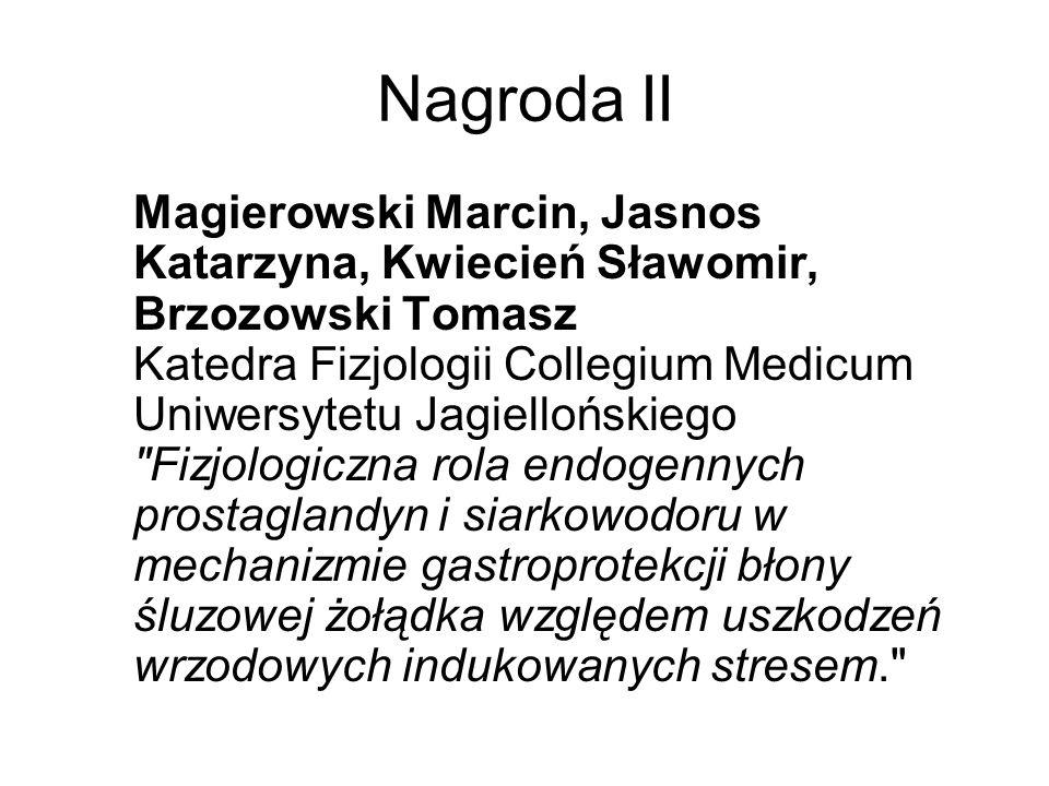 Nagroda II Magierowski Marcin, Jasnos Katarzyna, Kwiecień Sławomir, Brzozowski Tomasz Katedra Fizjologii Collegium Medicum Uniwersytetu Jagiellońskieg