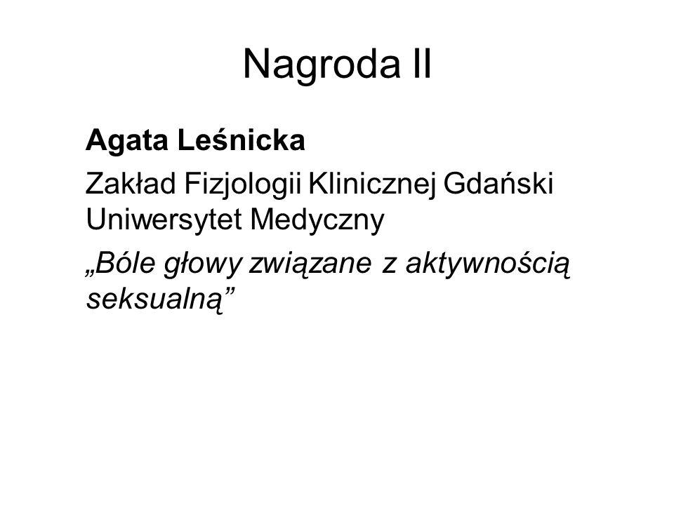 Nagroda II Agata Leśnicka Zakład Fizjologii Klinicznej Gdański Uniwersytet Medyczny Bóle głowy związane z aktywnością seksualną