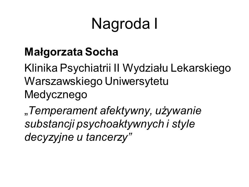 Nagroda I Małgorzata Socha Klinika Psychiatrii II Wydziału Lekarskiego Warszawskiego Uniwersytetu Medycznego Temperament afektywny, używanie substancj