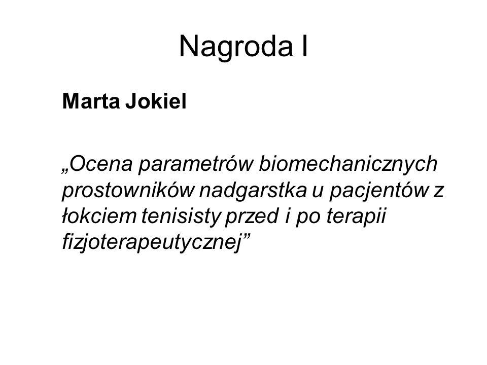 Nagroda I Marta Jokiel Ocena parametrów biomechanicznych prostowników nadgarstka u pacjentów z łokciem tenisisty przed i po terapii fizjoterapeutyczne