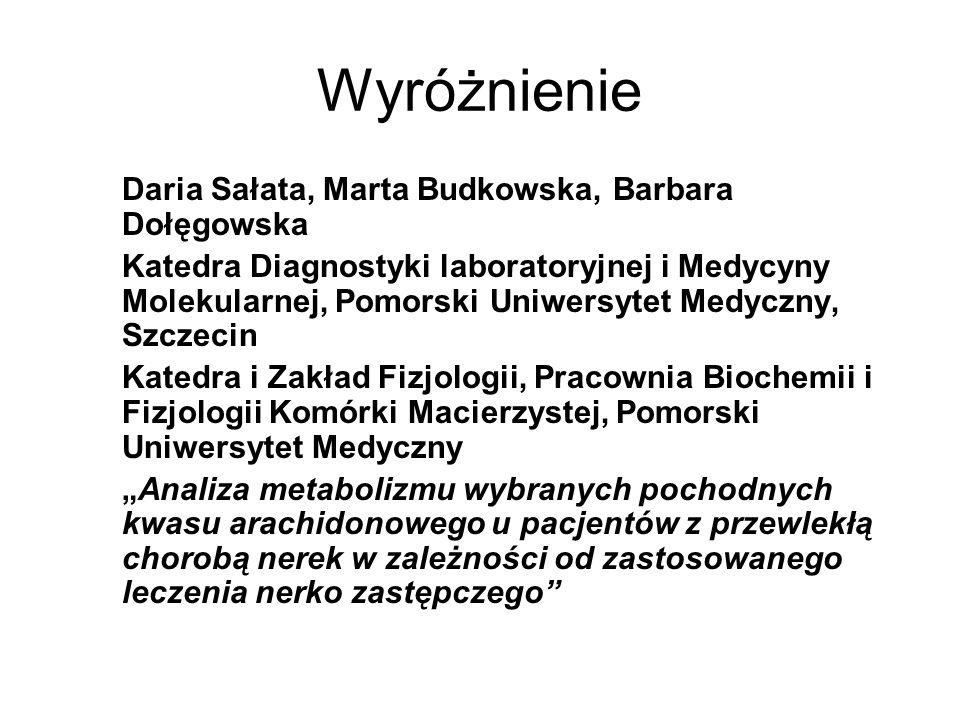 Wyróżnienie Daria Sałata, Marta Budkowska, Barbara Dołęgowska Katedra Diagnostyki laboratoryjnej i Medycyny Molekularnej, Pomorski Uniwersytet Medyczn