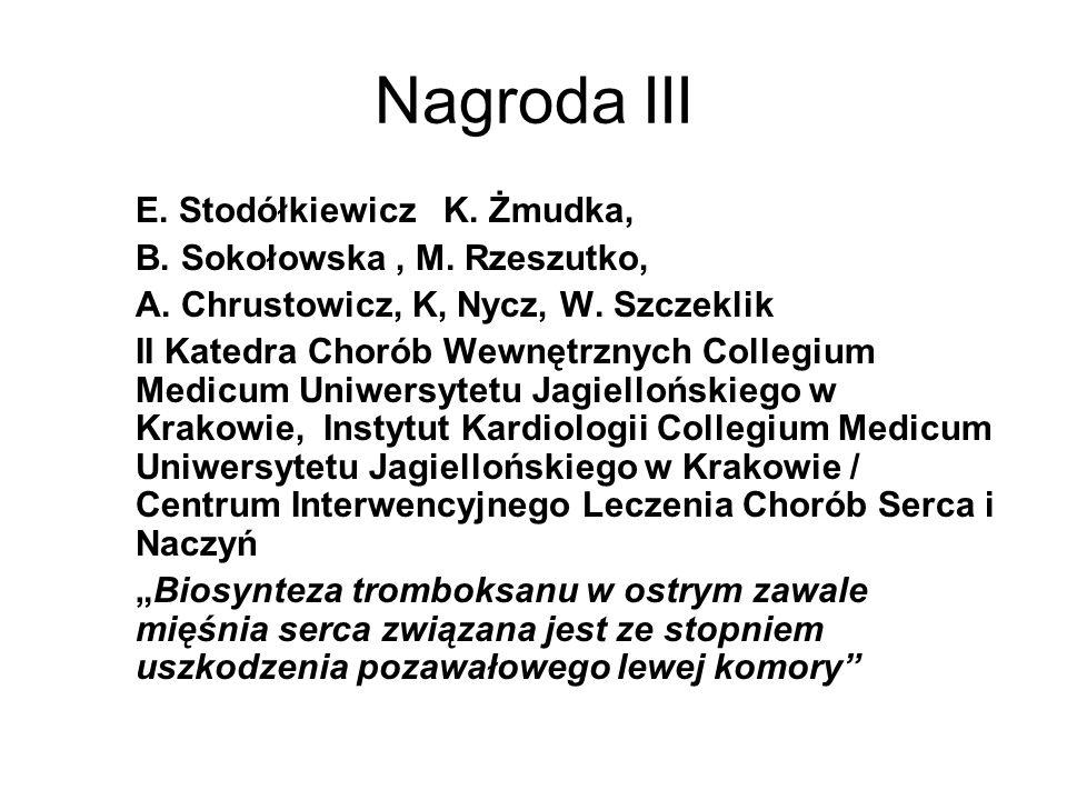 Nagroda III E. Stodółkiewicz K. Żmudka, B. Sokołowska, M. Rzeszutko, A. Chrustowicz, K, Nycz, W. Szczeklik II Katedra Chorób Wewnętrznych Collegium Me