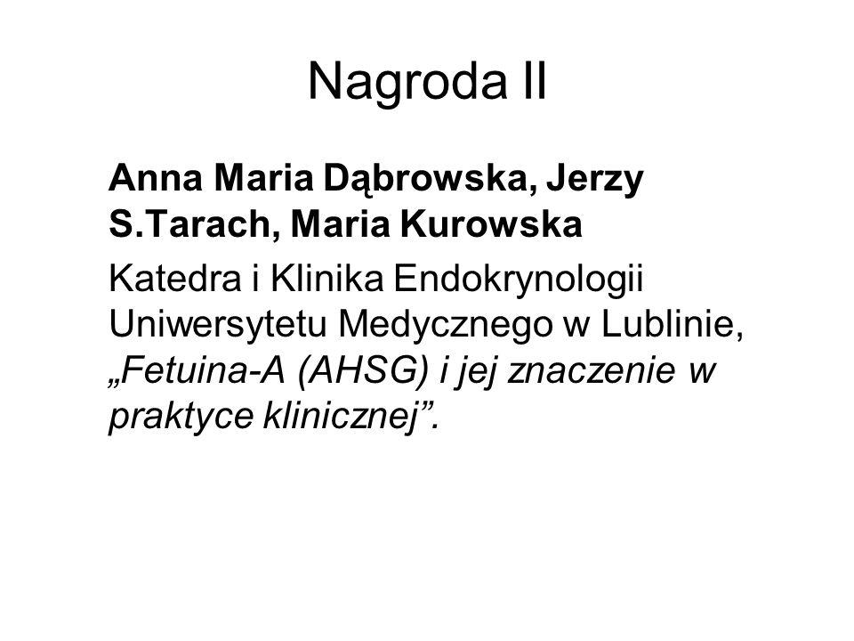 Nagroda II Anna Maria Dąbrowska, Jerzy S.Tarach, Maria Kurowska Katedra i Klinika Endokrynologii Uniwersytetu Medycznego w Lublinie, Fetuina-A (AHSG)