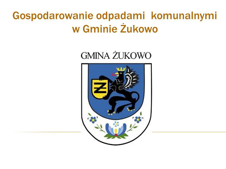 Gospodarowanie odpadami komunalnymi w Gminie Żukowo
