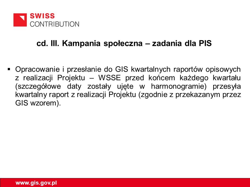 cd. III. Kampania społeczna – zadania dla PIS Opracowanie i przesłanie do GIS kwartalnych raportów opisowych z realizacji Projektu – WSSE przed końcem