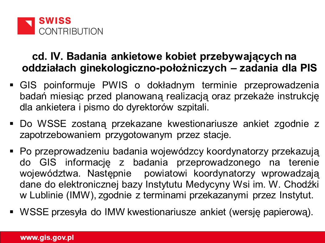 cd. IV. Badania ankietowe kobiet przebywających na oddziałach ginekologiczno-położniczych – zadania dla PIS GIS poinformuje PWIS o dokładnym terminie