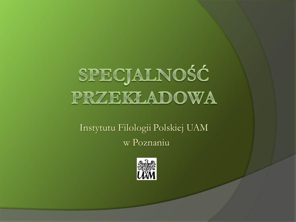 Tradycja badań nad przekładem literackim na poznańskiej polonistyce sięga lat sześćdziesiątych XX wieku.