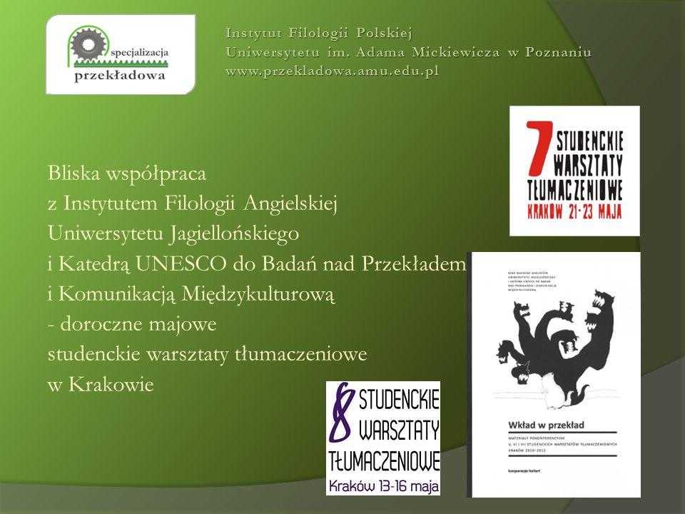 Bliska współpraca z Instytutem Filologii Angielskiej Uniwersytetu Jagiellońskiego i Katedrą UNESCO do Badań nad Przekładem i Komunikacją Międzykulturo