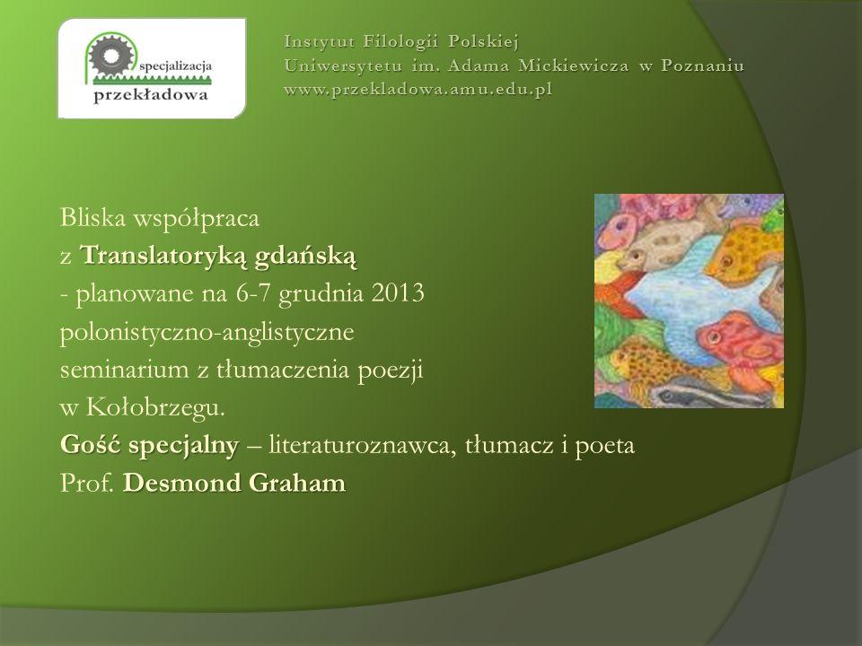 Bliska współpraca Translatoryką gdańską z Translatoryką gdańską - planowane na 6-7 grudnia 2013 polonistyczno-anglistyczne seminarium z tłumaczenia po