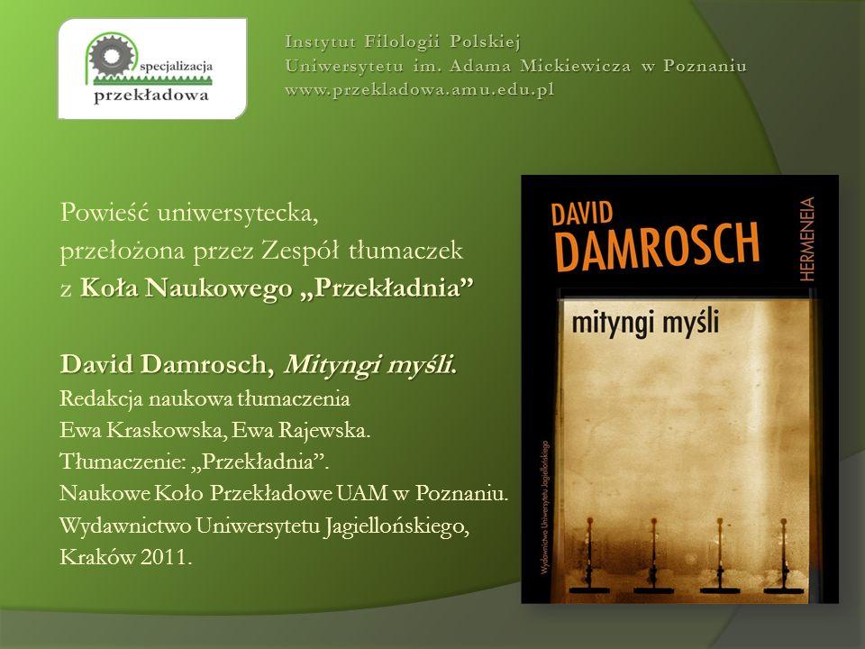 Powieść uniwersytecka, przełożona przez Zespół tłumaczek Koła Naukowego Przekładnia z Koła Naukowego Przekładnia David Damrosch, Mityngi myśli. Redakc