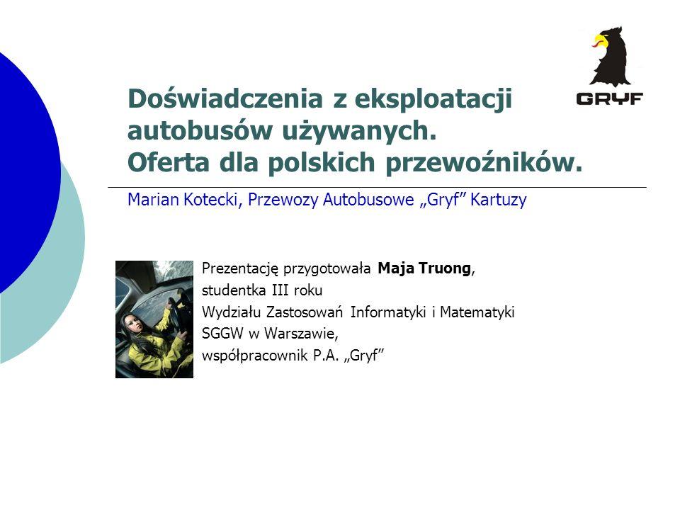 Marian Kotecki, Przewozy Autobusowe Gryf Kartuzy Prezentację przygotowała Maja Truong, studentka III roku Wydziału Zastosowań Informatyki i Matematyki