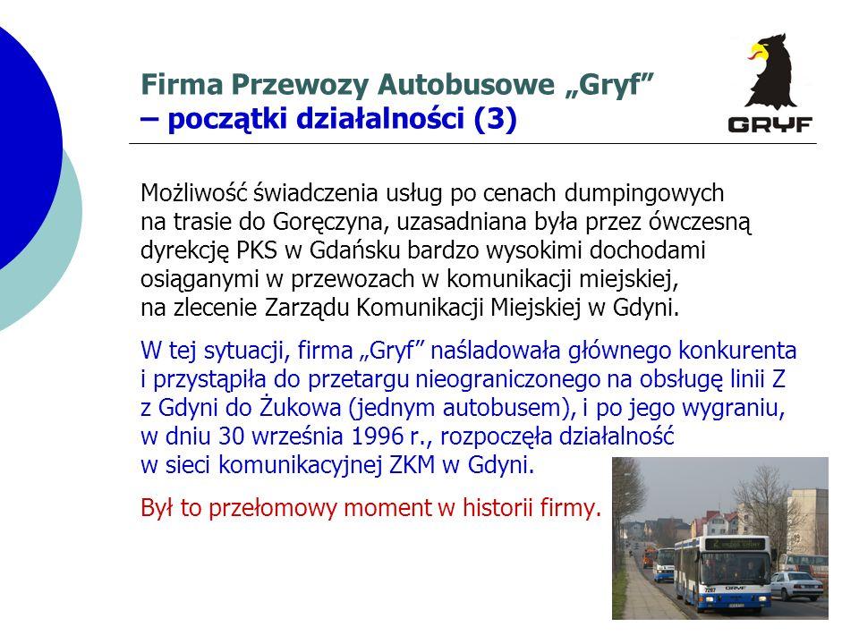 Firma Przewozy Autobusowe Gryf – początki działalności (3) Możliwość świadczenia usług po cenach dumpingowych na trasie do Goręczyna, uzasadniana była