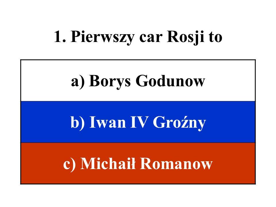 2. Katarzyna II Wielka była a) Polką b) Rosjanką c) Niemką