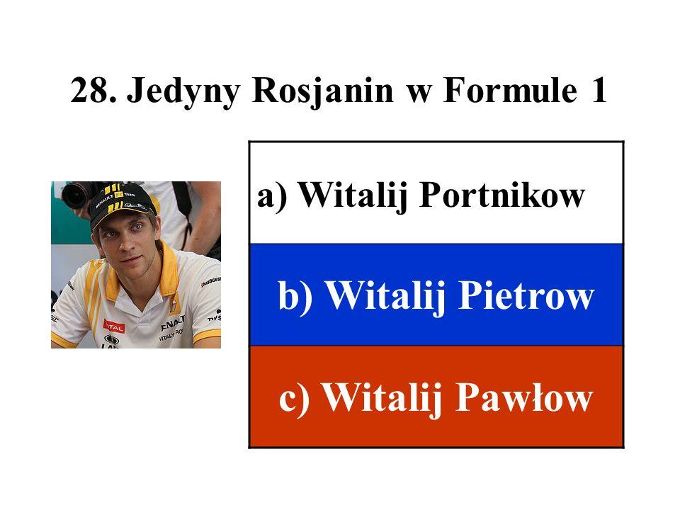 28. Jedyny Rosjanin w Formule 1 a) Witalij Portnikow b) Witalij Pietrow c) Witalij Pawłow