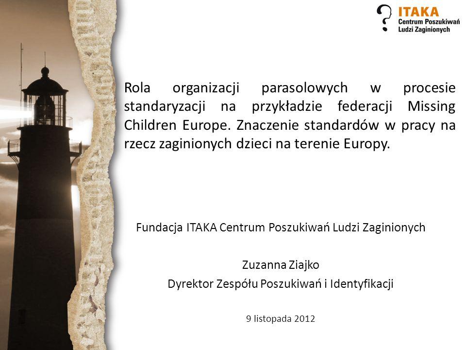 Rola organizacji parasolowych w procesie standaryzacji na przykładzie federacji Missing Children Europe. Znaczenie standardów w pracy na rzecz zaginio