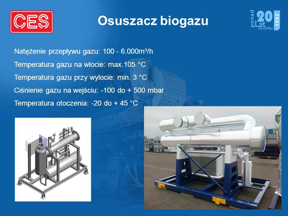 Osuszacz biogazu Natężenie przepływu gazu: 100 - 6.000m³/h Temperatura gazu na wlocie: max.105 °C Temperatura gazu przy wylocie: min. 3 °C Ciśnienie g