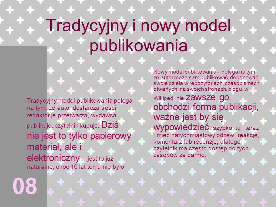 Tradycyjny i nowy model publikowania Tradycyjny model publikowania polega na tym, że autor dostarcza treści, redaktor je przetwarza, wydawca publikuje