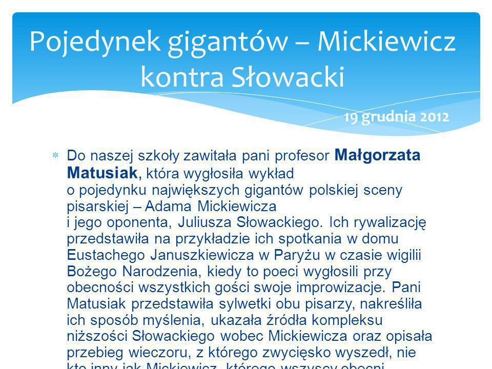 Do naszej szkoły zawitała pani profesor Małgorzata Matusiak, która wygłosiła wykład o pojedynku największych gigantów polskiej sceny pisarskiej – Adam