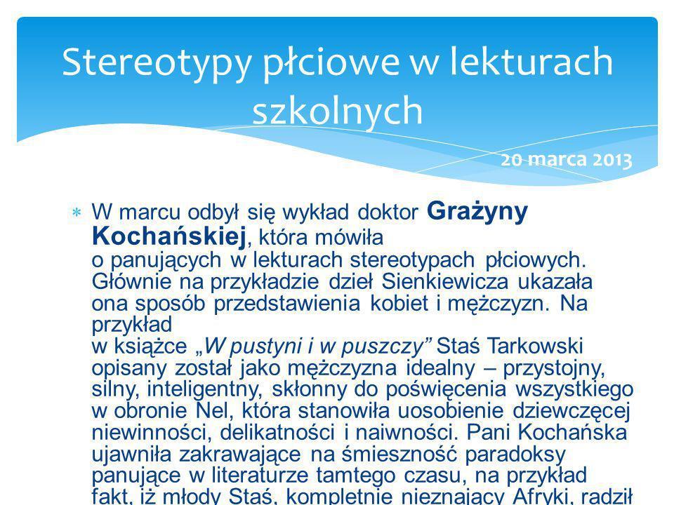 W marcu odbył się wykład doktor Grażyny Kochańskiej, która mówiła o panujących w lekturach stereotypach płciowych. Głównie na przykładzie dzieł Sienki