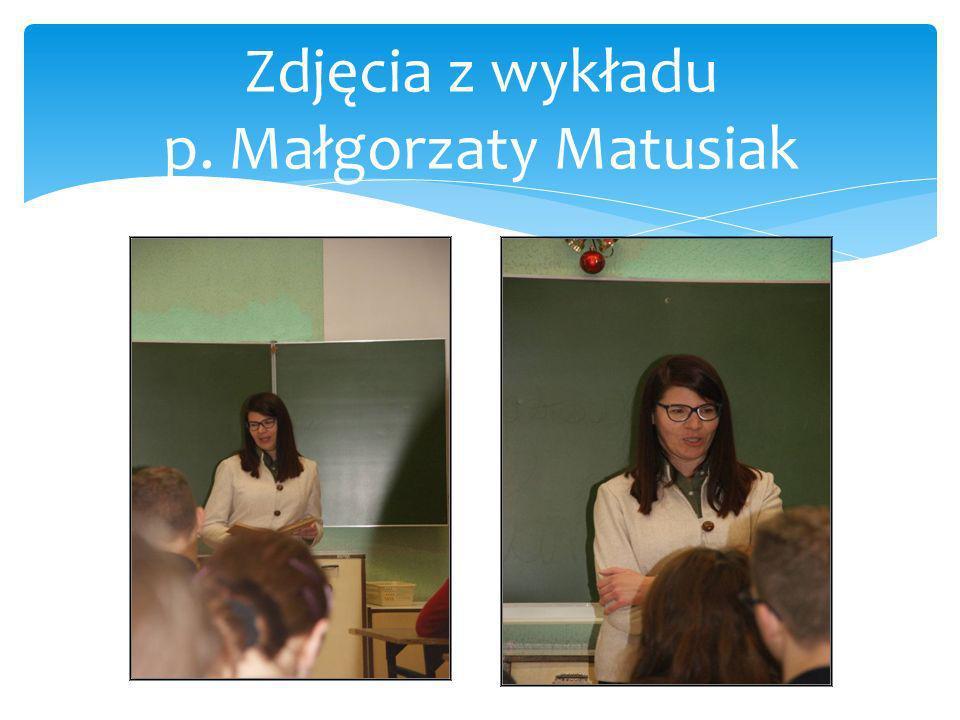 Zdjęcia z wykładu p. Małgorzaty Matusiak