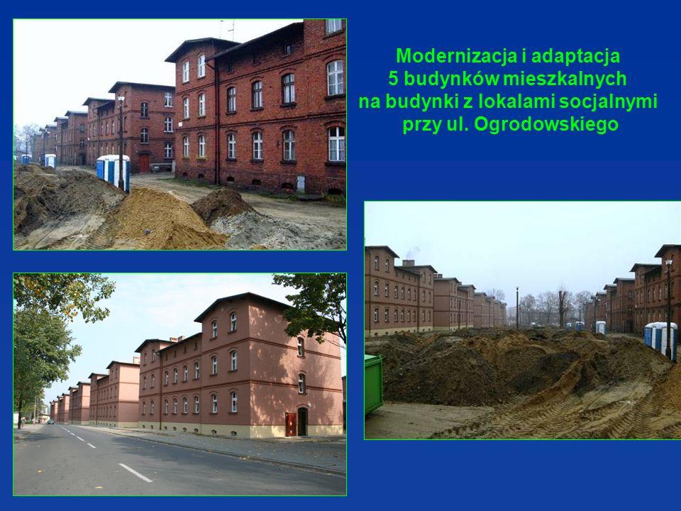 Modernizacja i adaptacja 5 budynków mieszkalnych na budynki z lokalami socjalnymi przy ul. Ogrodowskiego