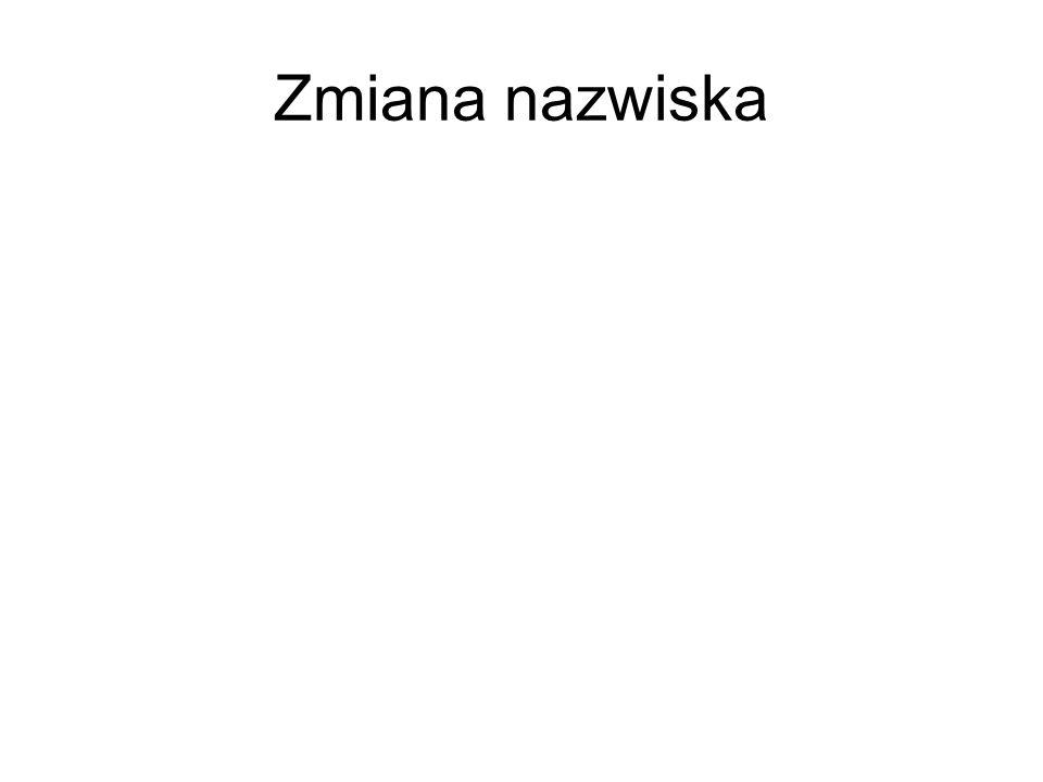 Zmiana imienia lub nazwiska może nastąpić na wniosek każdego obywatela polskiego oraz cudzoziemca nie posiadającego obywatelstwa żadnego państwa jeżeli posiadają w Polsce miejsce stałego pobytu.